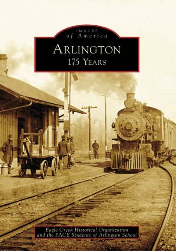 Arlington: 175 Years (Images of America: Ohio) by Eagle Creek Historical Organization (2008-06-04)