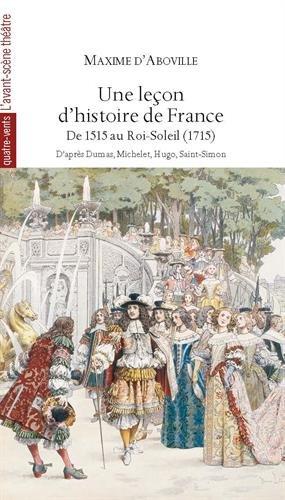 Une leçon d'histoire de France : De 1515 au Roi-Soleil (1715)