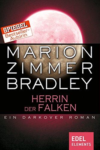 Herrin der Falken: Ein Darkover Roman (Darkover-Zyklus 16) -