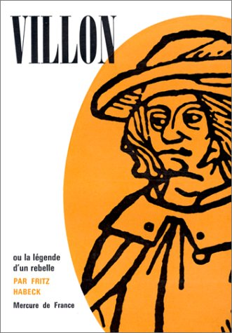 Villon ou La légende d'un rebelle par Fritz Habeck