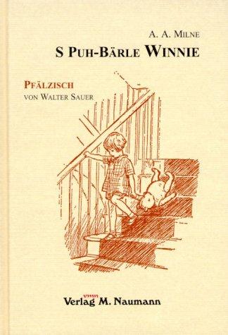 S Puh-Bärle Winnie Gesamttitel: Winnie-the-Pooh in deutschen Mundarten; Bd. - The Pooh Winnie Band