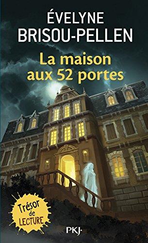 La maison aux 52 portes (Pocket junior roman) por Evelyne Brisou-Pellen