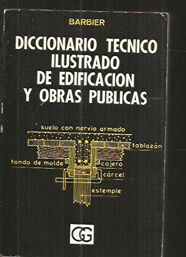 Diccionario Técnico Ilustrado de Edificación y Obras Públicas por Maurice Barbier