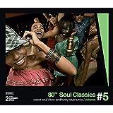 80's Soul Classics - Sweet Soul And Funky Club Tunes, Vol. 5