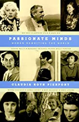 Passionate Minds: Women Rewriting the World / Claudia Roth Pierpont.