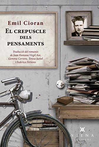 El crepuscle dels pensaments (Catalan Edition) por Emil Cioran