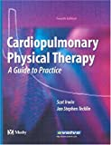 Cardiopulmonary Physical Therapy: A Guide to Practice
