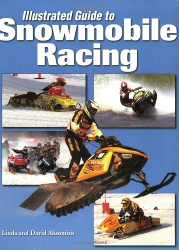 Illustrated Guide to Snowmobile Racing por Linda And David Aksomitis