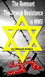 The Remnant - The Jewish Resistance in WWII (The Jewish History Novel Series Book 3) (English Edition)