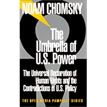 The Umbrella of Power: The Universal Declaration of Human Rights and the Contradiction of U.S. Policy: The Universal Declaration of Human Rights and ... of US Policy (Open Media Pamphlet)