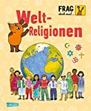 Frag doch mal ... die Maus!: Weltreligionen: Die Sachbuchreihe mit der Maus