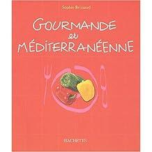 Gourmande et méditerranéenne