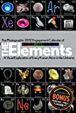 Photographic Engagement Calendar of The Elements: A Visual Exploration of Every Known Atom in the Universe 2012 by Theodore Gray (2011-06-29)