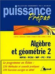 Algèbre et géométrie Tome 2 : Algèbre et géométrie