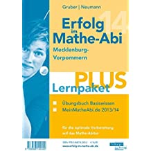 Erfolg im Mathe-Abi 2014 Lernpaket PLUS Mecklenburg-Vorpommern: Übungsbuch für das Basiswissen in Mecklenburg-Vorpommern mit vielen hilfreichen Tipps ... optimale Vorbereitung auf das Mathe-Abitur