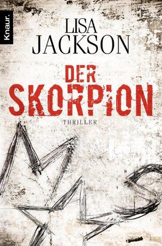 Der Skorpion: Thriller (Ein Fall für Alvarez und Pescoli 1) Lisa Jackson Ebooks