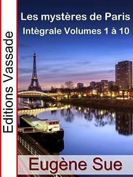 Les Mystères de Paris (Intégrale, Volumes 1 à 10) par [Sue, Eugène]