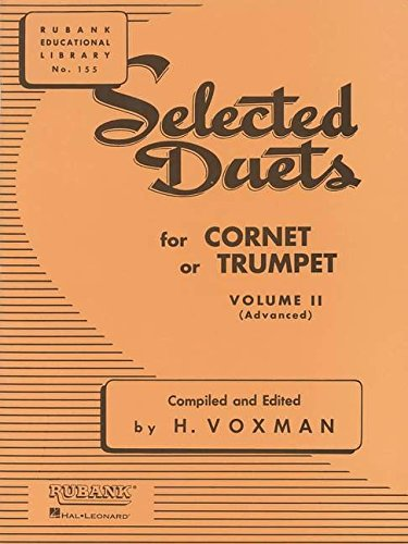 Selected Duets for Cornet or Trumpet, Volume II Advanced: 2 (Rubank Educational Library)