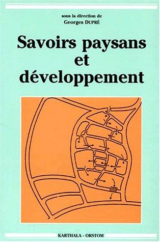 Savoirs paysans et développement par Collectif