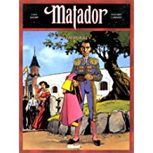 Matador, l'intégrale
