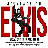 Elvis Presley: Elvis Presley - 40 Years On - Greatest Hits & More (Audio CD)
