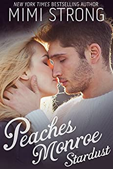Stardust (Peaches Monroe, Book 1) by [Strong, Mimi]