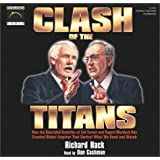 Clash of the Titans: How the Unbridled Ambition of Ted Turner and Rupert Murdoch Have Created Global Empires That Control What We Read and