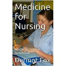 Medicine for Nursing: Nurses Essential Notebook (English Edition)