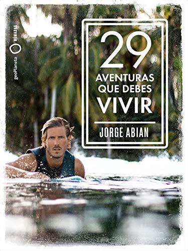 29 aventuras que debes vivir eBook: Abian, Jorge: Amazon.es ...