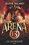 arena 13 tome 03 le guerrier