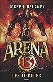 """Afficher """"Arena 13 n° 3 Le guerrier"""""""