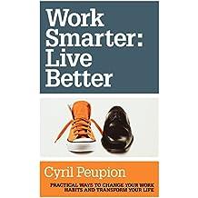 Work Smarter: Live Better