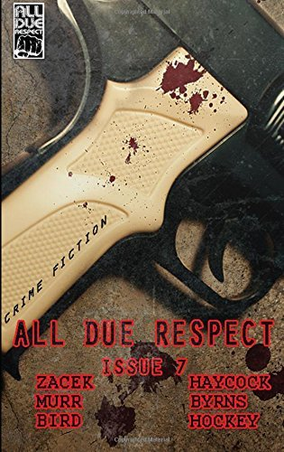 All Due Respect Issue 7 by Ray Zacek (2015-09-01)