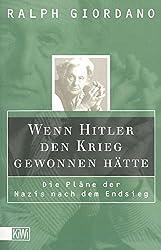 Wenn Hitler den Krieg gewonnen hätte: Die Pläne der Nazis nach dem Endsieg