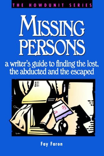Missing Persons: a writer's guide to finding the lost, the abducted and the escaped by Fay Faron (1997-09-27)