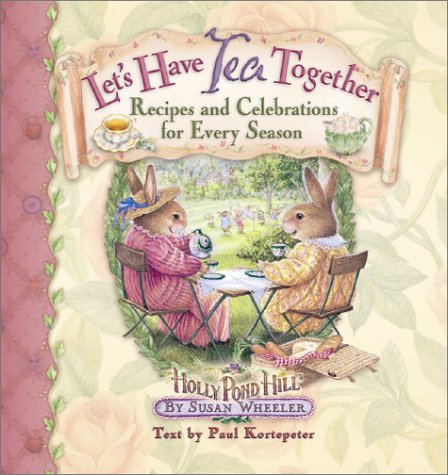 Let's Have Tea Together: Recipes and Celebrations for Every Season (Holly Pond Hill) por Susan Wheeler