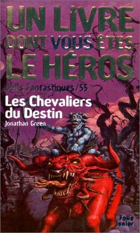 Défis fantastiques, numéro 55 : Les Chevaliers du destin par Un livre dont vous êtes le héros