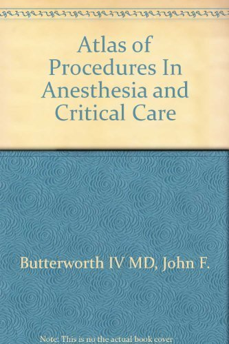 Atlas of Procedures in Anesthesia and Critical Care by Butterworth, John F. (1992) Hardcover