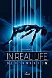 in real life tome 01 d?connexion