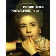 Portraits publics Portraits privés : 1770-1830
