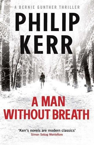 A Man Without Breath: Bernie Gunther Thriller 9 (Bernie Gunther Mystery 9)