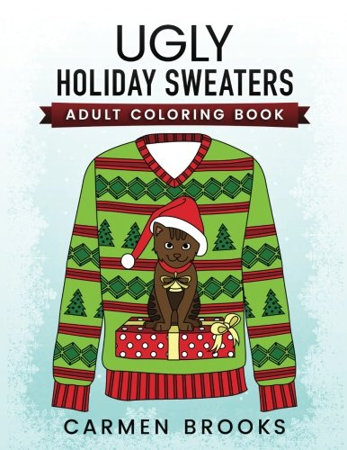 Ugly Holiday Sweaters: Adult Coloring - Kostüm Für White Christmas Party