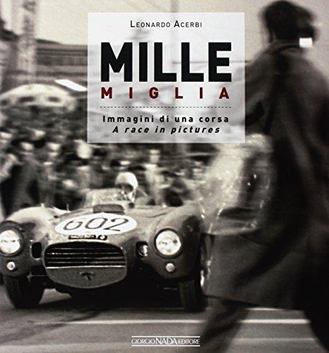 Mille Miglia 1927-1957: Immagini di una Vita / A Race in Pictures