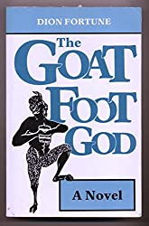 The Goat-foot God by Dion Fortune (1990-04-05)