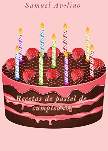 Recetas de pastel de cumpleaños eBook: Samuel Avelino ...