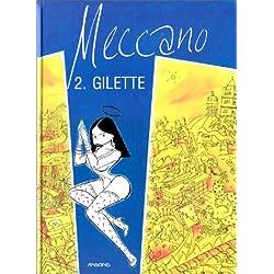 Meccano, tome 2 : Gilette