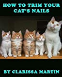 How To Trim Your Cat's Nails (English Edition)