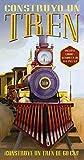 Construyo un tren (Larousse - Infantil / Juvenil - Castellano - A Partir De 5/6 Años - Libros Para Construir)