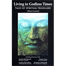 Living in Godless Times: Tales of Spiritual Travellers