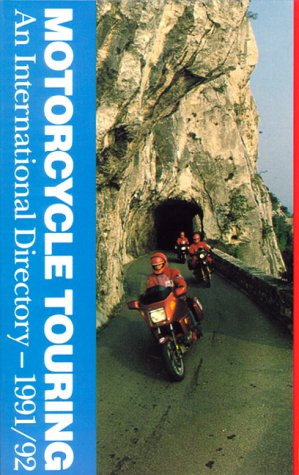 Motorcycle Touring: An International Directory, 1991/92